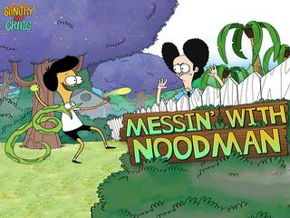 Sanjay and Craig: Messin' With Noodman
