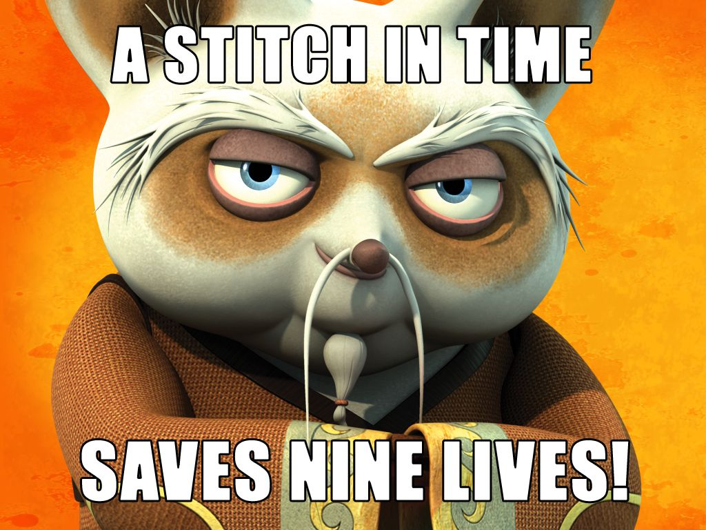 A Stitch in Time|Saves nine lives!